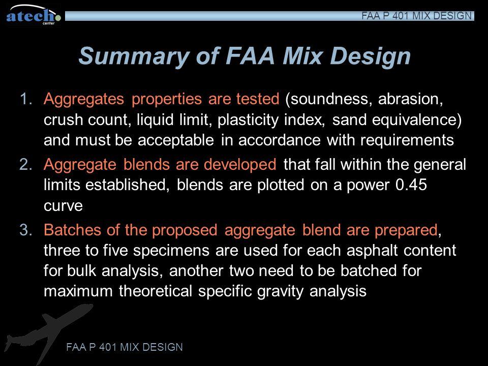 FAA P 401 MIX DESIGN Introduction P 401 hot mix asphalt design used during airport construction Mix Design Methodology: –Asphalt Institute MS-2, Mix D