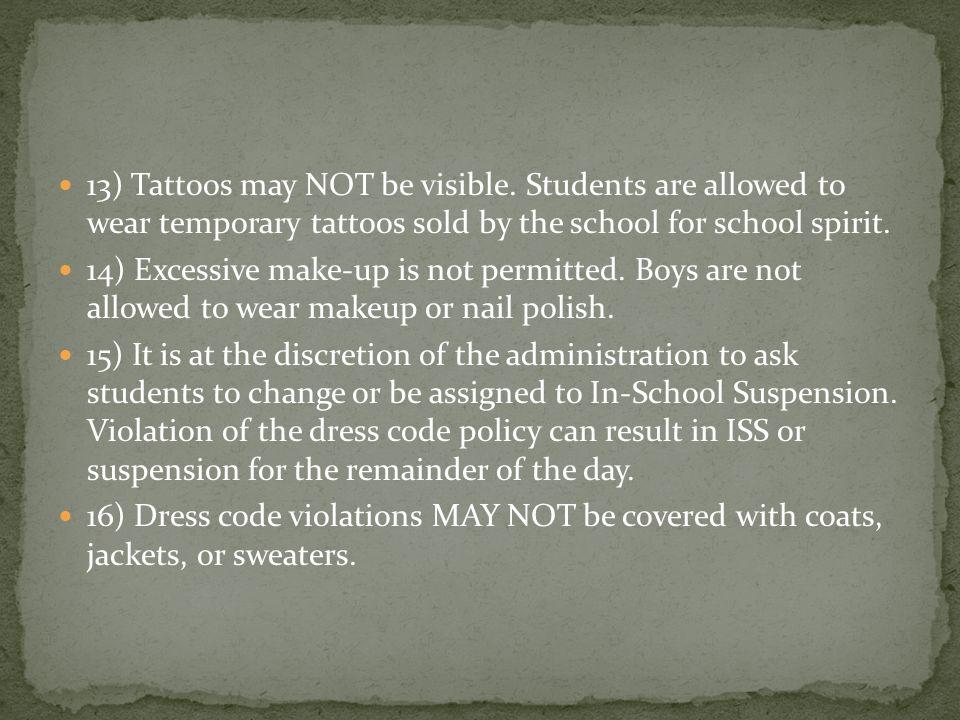 13) Tattoos may NOT be visible.