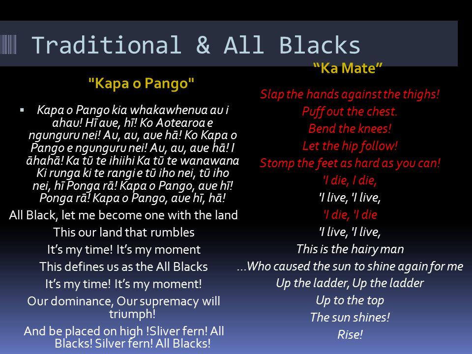 Traditional & All Blacks Kapa o Pango Ka Mate  Kapa o Pango kia whakawhenua au i ahau.