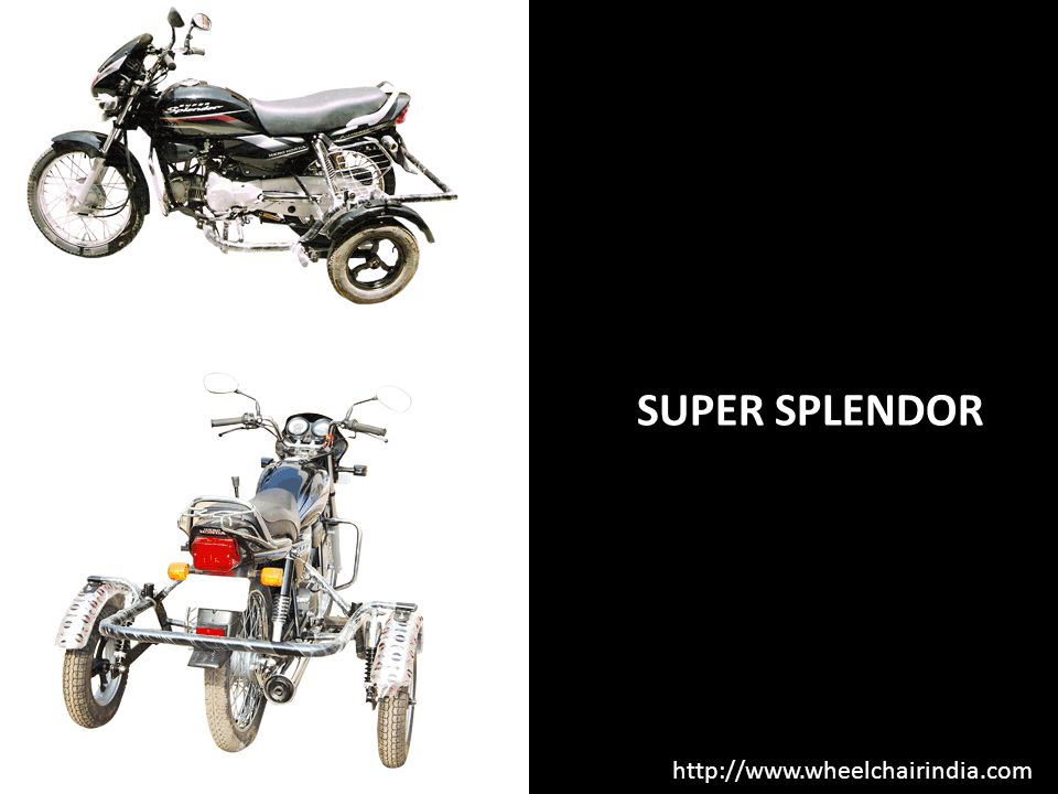 SUPER SPLENDOR http://www.wheelchairindia.com