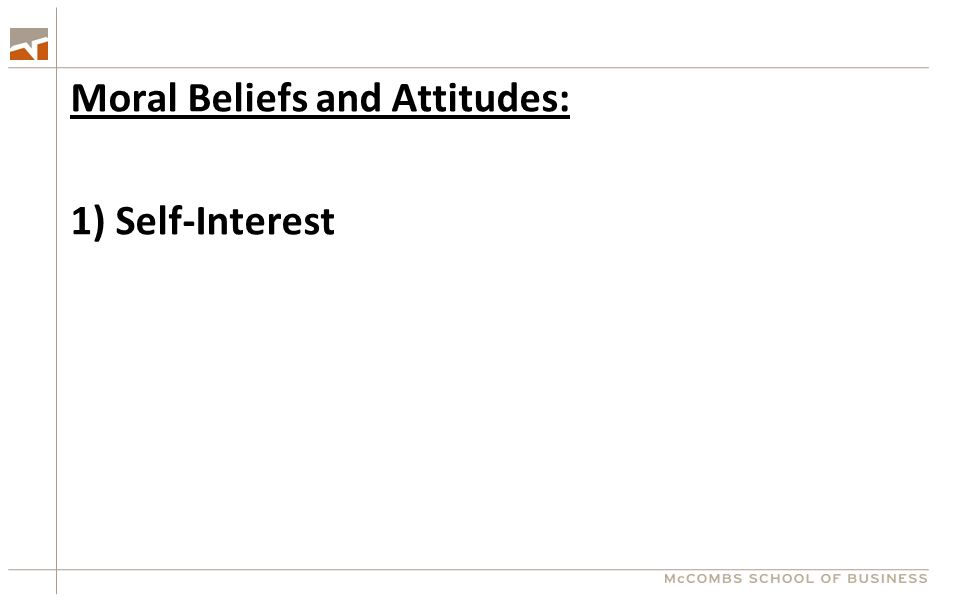 Moral Beliefs and Attitudes: 1) Self-Interest