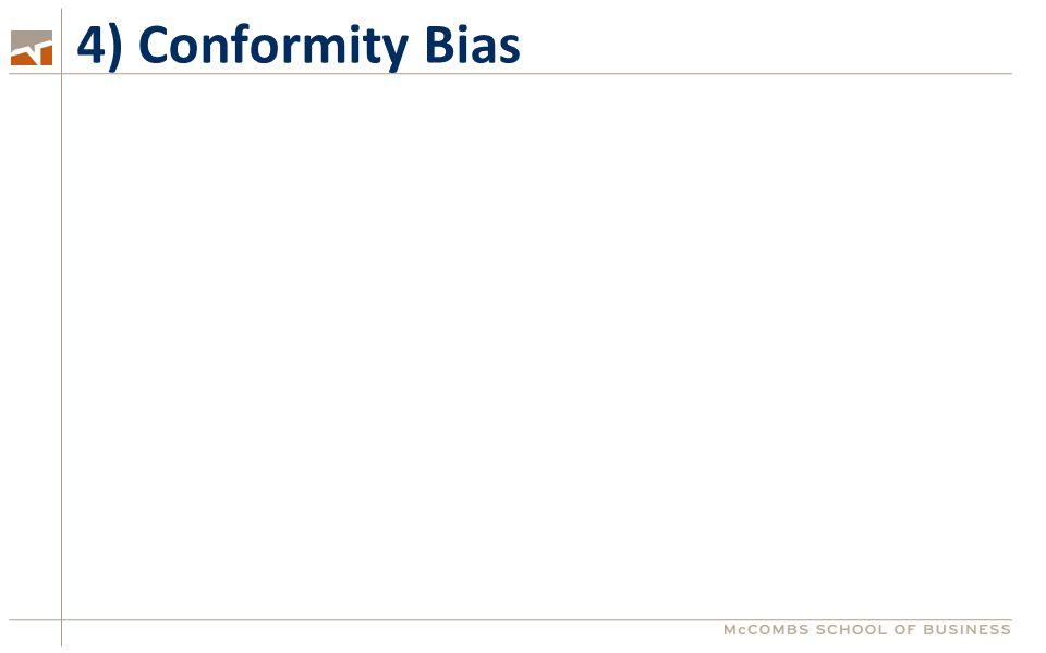 4) Conformity Bias