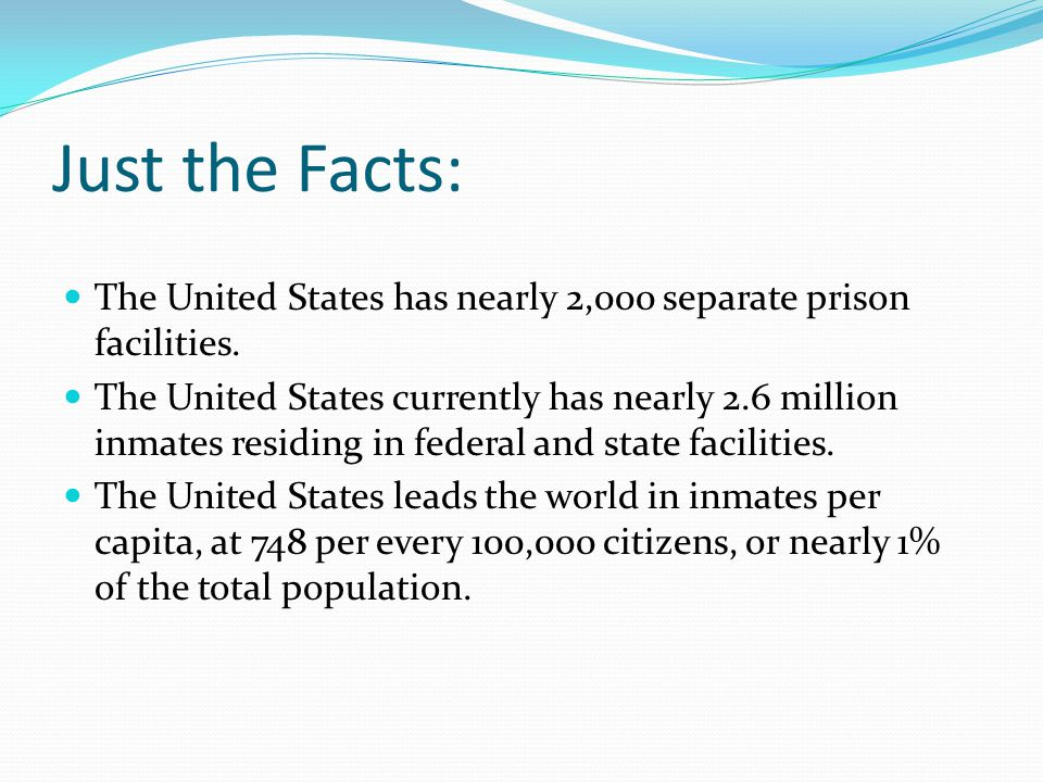 Just the Facts: The United States has nearly 2,000 separate prison facilities.