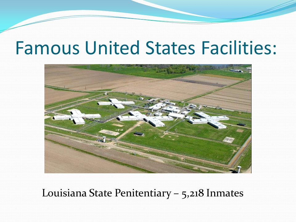 Famous United States Facilities: Louisiana State Penitentiary – 5,218 Inmates