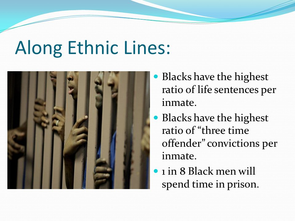 Along Ethnic Lines: Hispanics are convicted at a ratio of 2 to 1 when compared to whites.