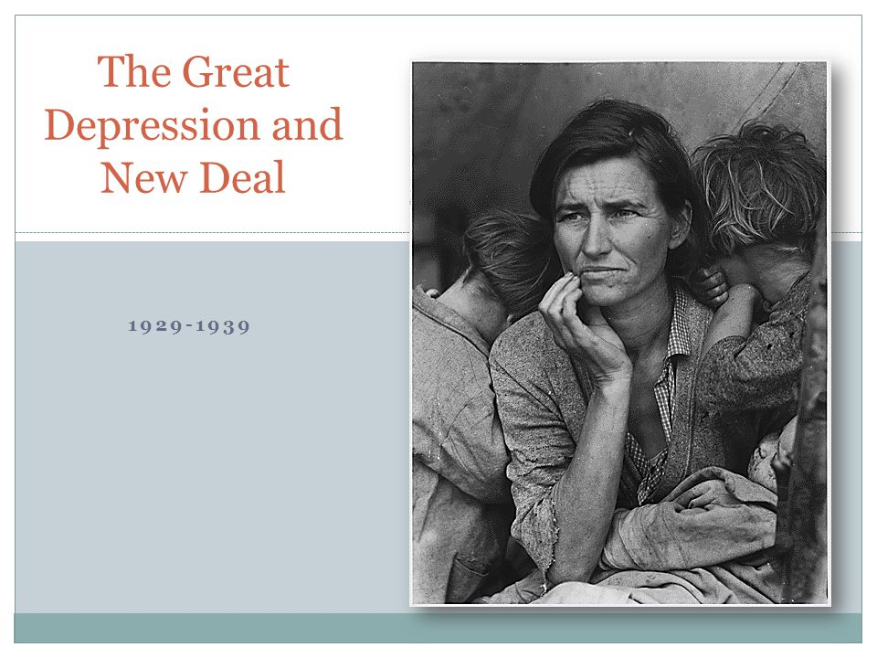 1929-1939 The Great Depression and New Deal