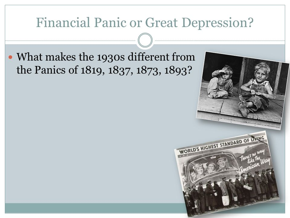 Financial Panic or Great Depression? What makes the 1930s different from the Panics of 1819, 1837, 1873, 1893?