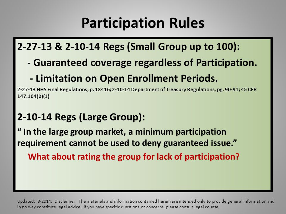 Participation Rules 2-27-13 & 2-10-14 Regs (Small Group up to 100): - Guaranteed coverage regardless of Participation.