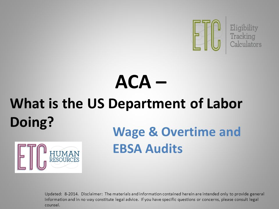 ACA – What is the US Department of Labor Doing. Updated: 8-2014.