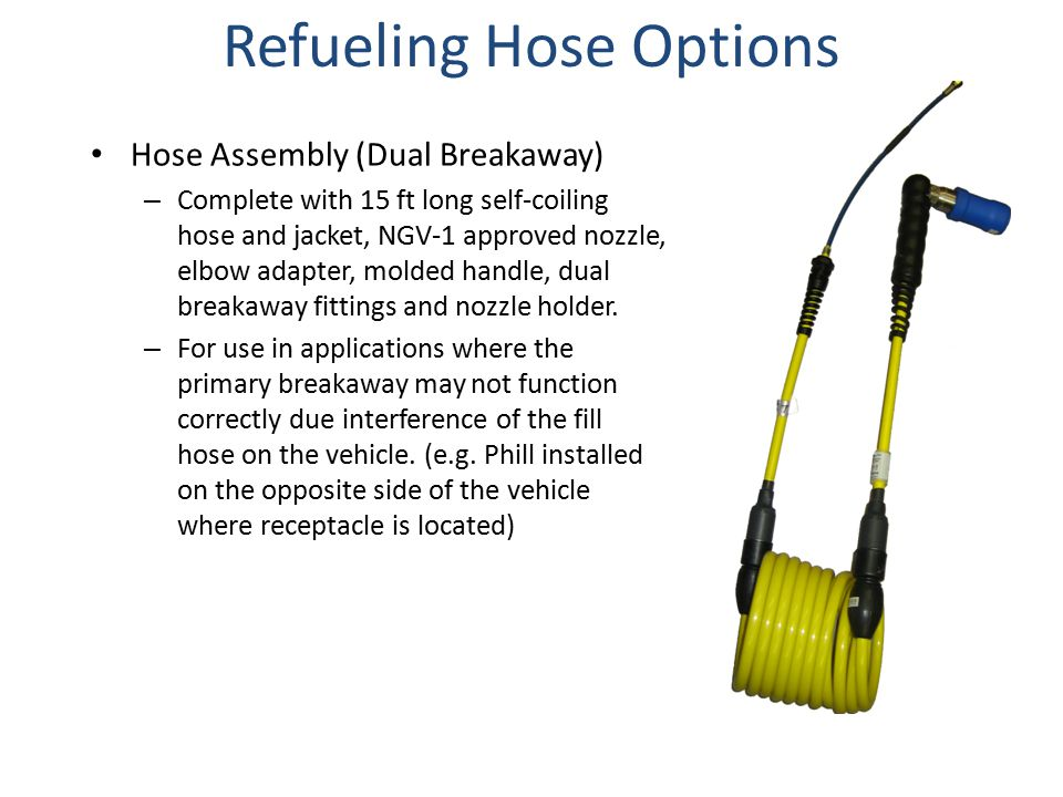 Hose Assembly (Dual Breakaway) – Complete with 15 ft long self-coiling hose and jacket, NGV-1 approved nozzle, elbow adapter, molded handle, dual breakaway fittings and nozzle holder.