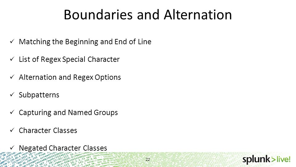 Boundaries and Alternation Matching the Beginning and End of Line List of Regex Special Character Alternation and Regex Options Subpatterns Capturing