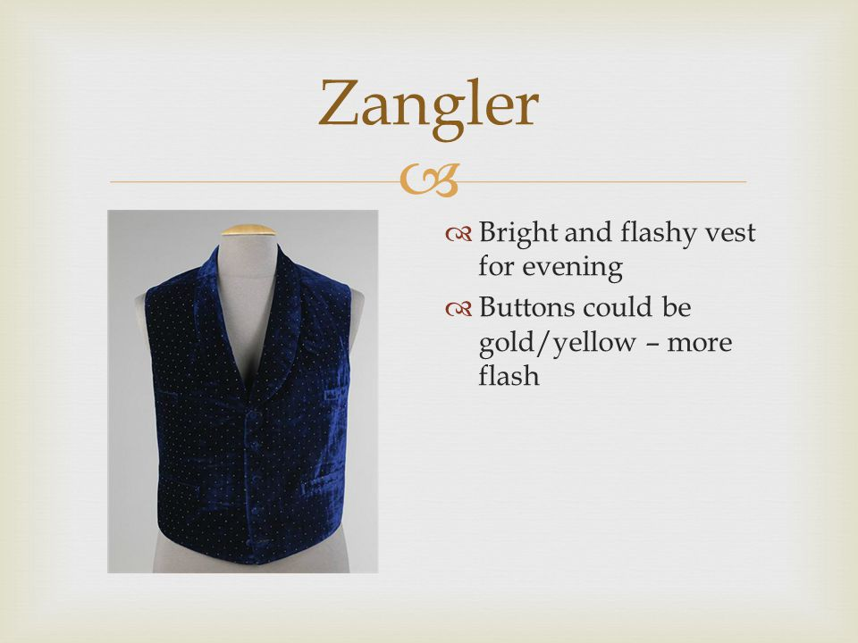  Zangler  Bright and flashy vest for evening  Buttons could be gold/yellow – more flash