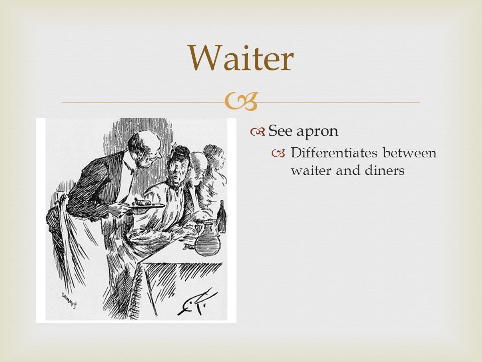   See apron  Differentiates between waiter and diners