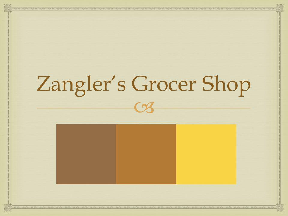  Zangler's Grocer Shop