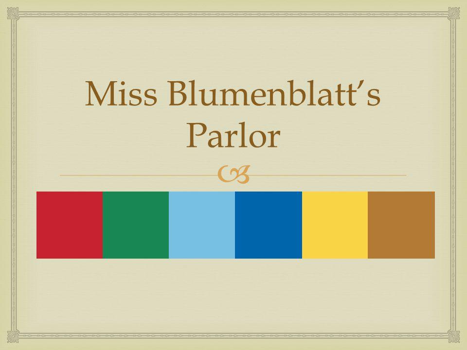  Miss Blumenblatt's Parlor