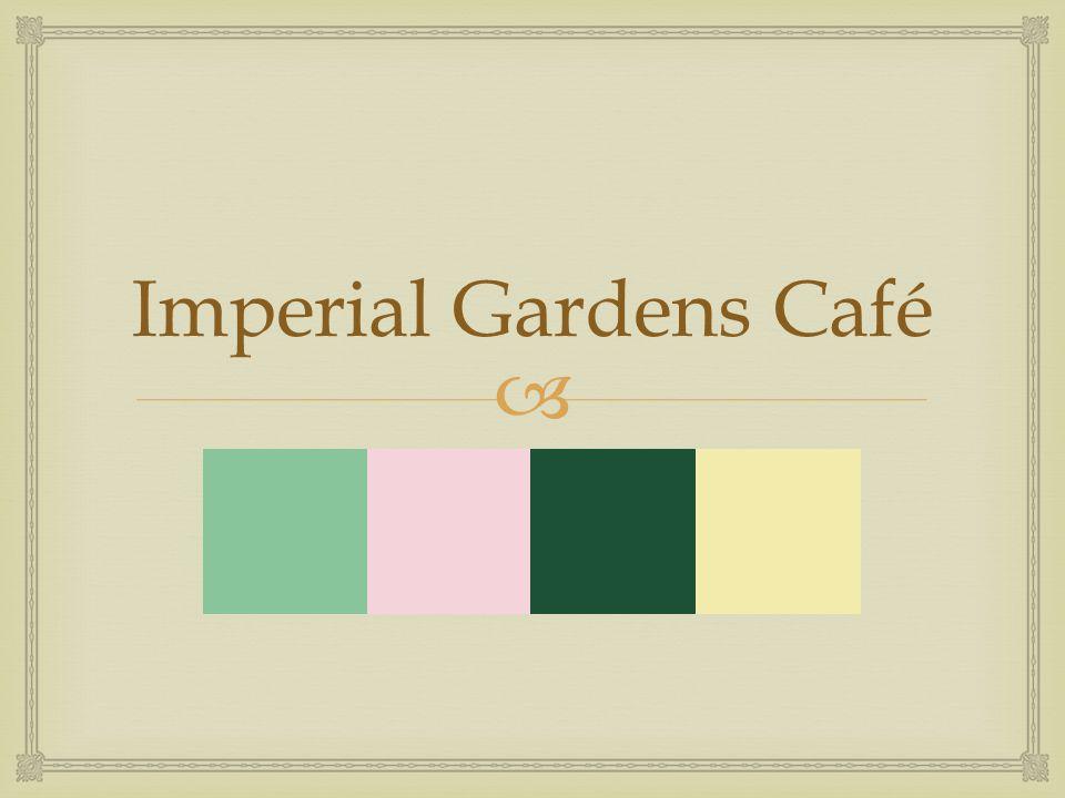  Imperial Gardens Café