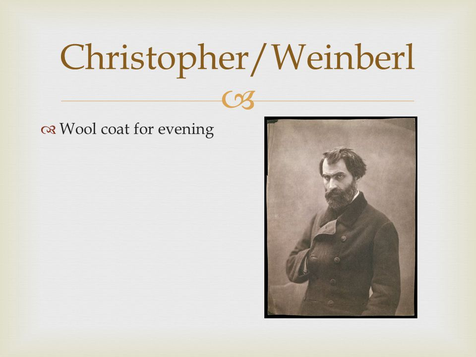  Christopher/Weinberl  Wool coat for evening
