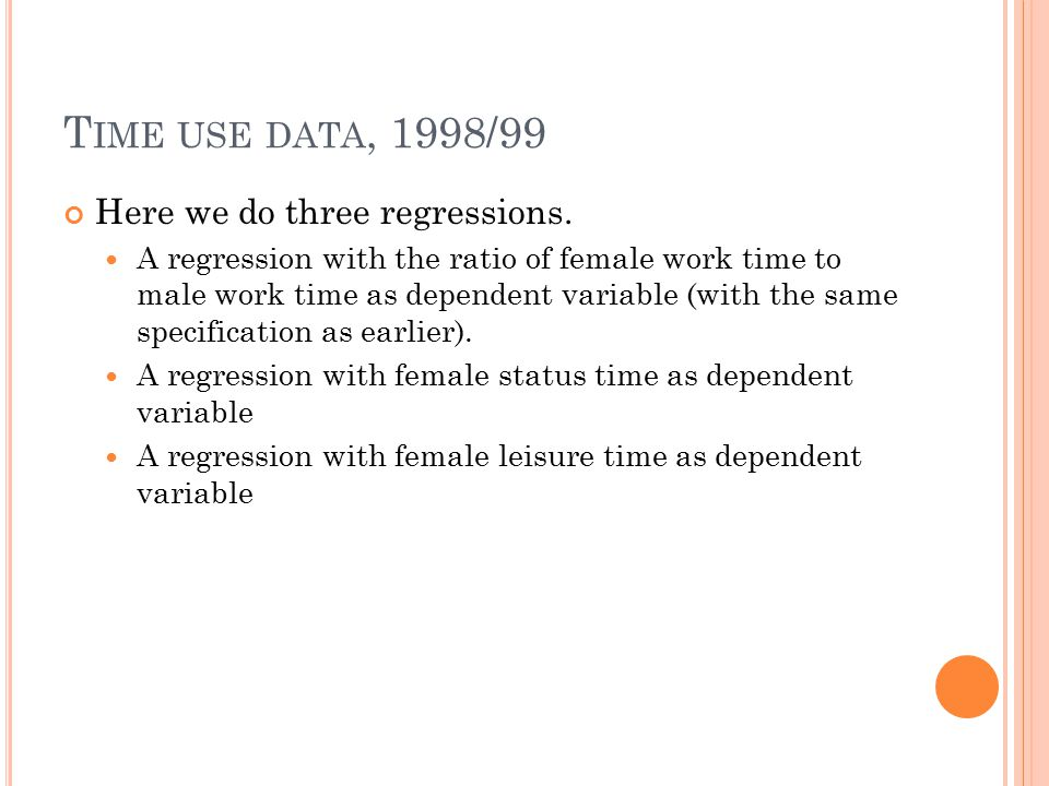 T IME USE DATA, 1998/99 Here we do three regressions.
