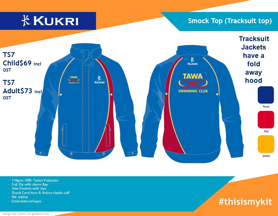 Design and colours for guidance only - 110gsm 100% Taslon Polyester - Full Zip with storm flap - Side Pockets with zips - Shock Cord hem & Velcro elastic cuff - flat piping - Embroidered logos Smock Top (Tracksuit top) #thisismykit TS7 Child$69 incl GST TS7 Adult$73 incl GST Tracksuit Jackets have a fold away hood