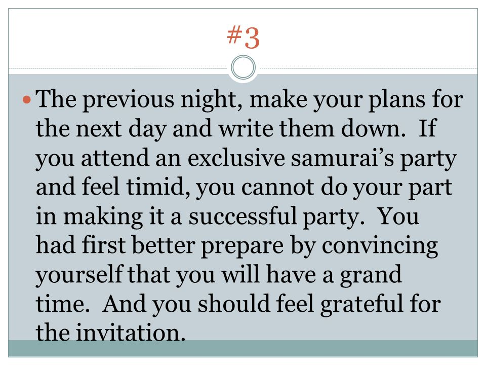 #3 The previous night, make your plans for the next day and write them down.