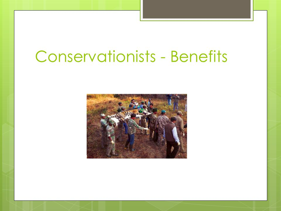 Conservationists - Benefits