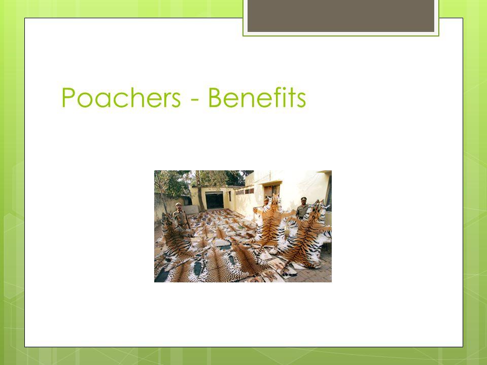 Poachers - Benefits