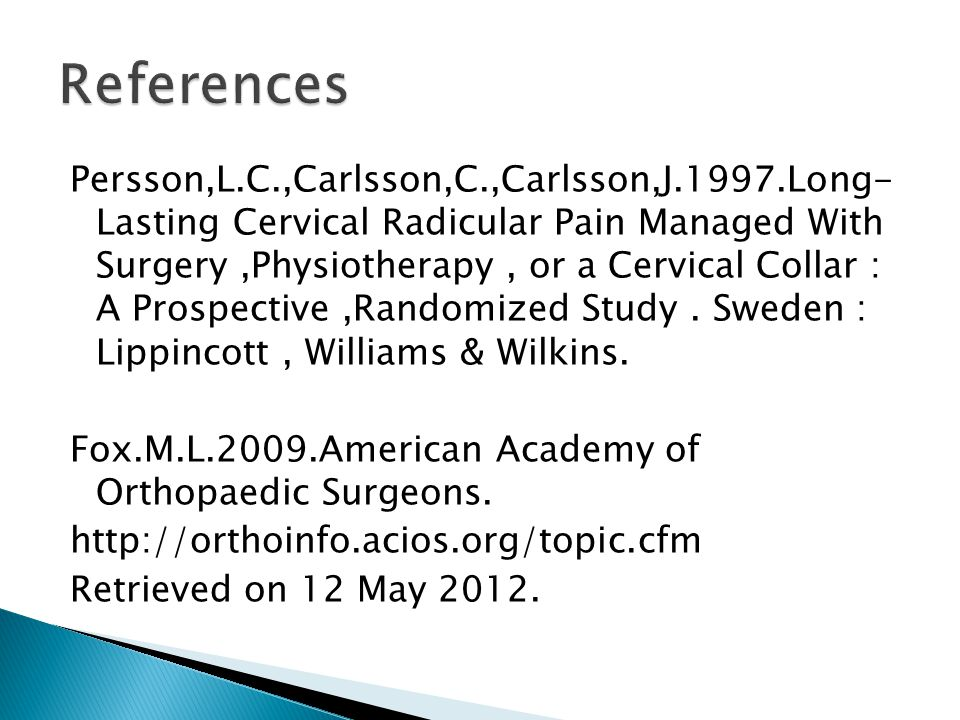 Persson,L.C.,Carlsson,C.,Carlsson,J.1997.Long- Lasting Cervical Radicular Pain Managed With Surgery,Physiotherapy, or a Cervical Collar : A Prospective,Randomized Study.