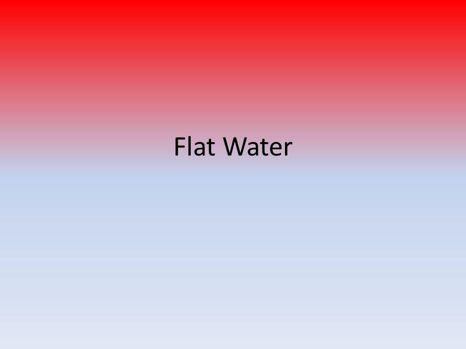 Flat Water