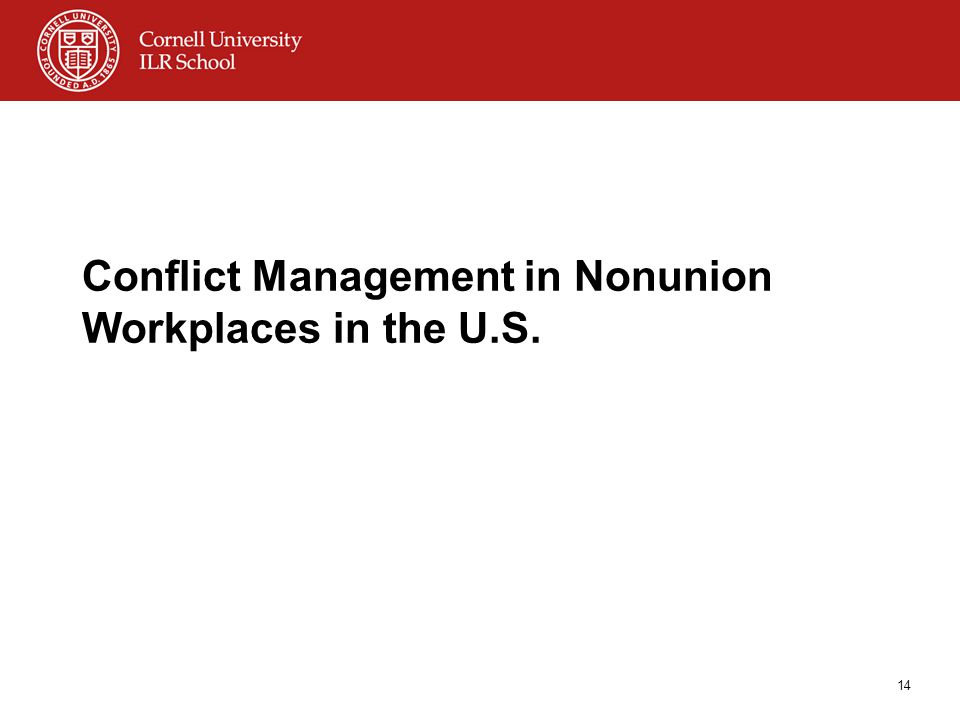 Conflict Management in Nonunion Workplaces in the U.S. 14