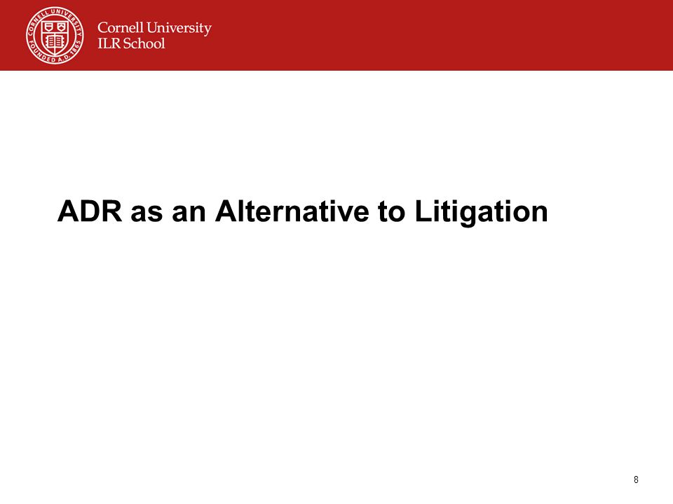 ADR as an Alternative to Litigation 8