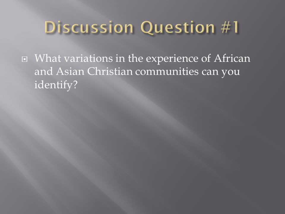  What variations in the experience of African and Asian Christian communities can you identify?