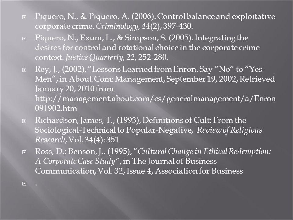  Piquero, N., & Piquero, A. (2006). Control balance and exploitative corporate crime.