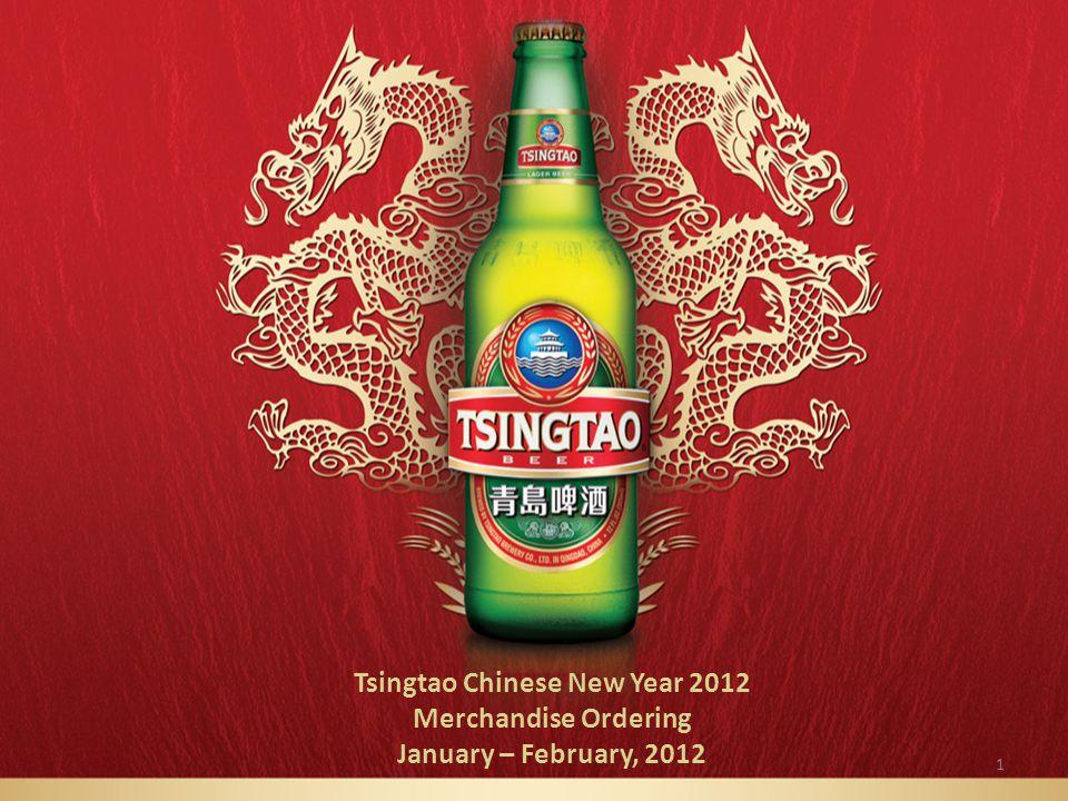 1 Tsingtao Chinese New Year 2012 Merchandise Ordering January – February, 2012