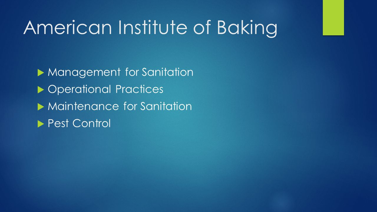 American Institute of Baking  Management for Sanitation  Operational Practices  Maintenance for Sanitation  Pest Control