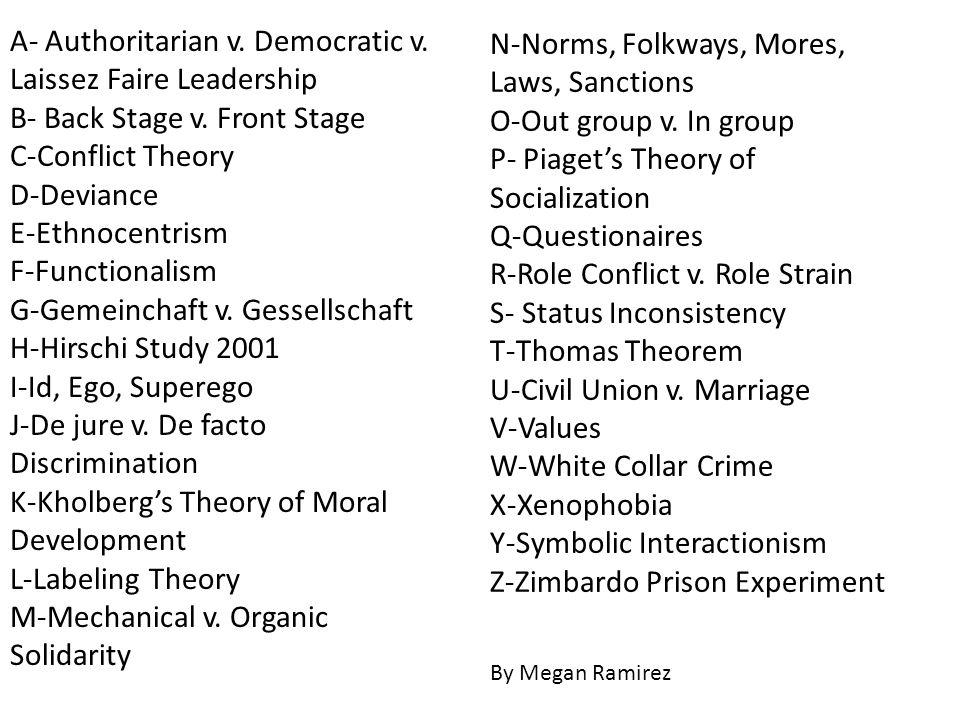 A- Authoritarian v. Democratic v. Laissez Faire Leadership B- Back Stage v.