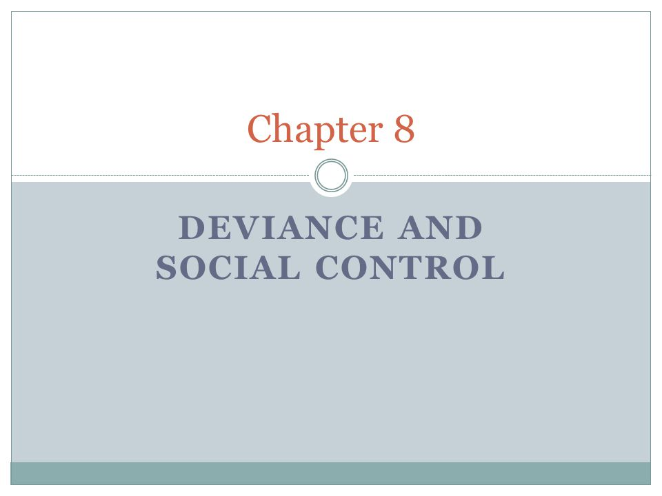 DEVIANCE AND SOCIAL CONTROL Chapter 8