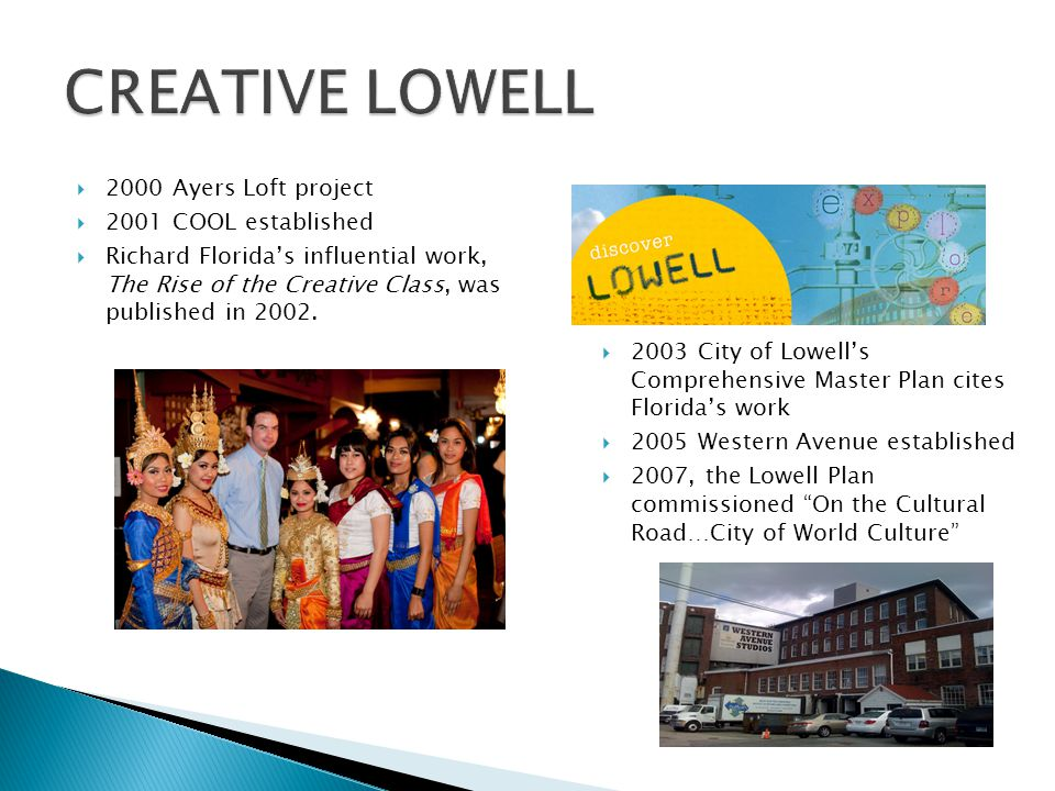  2000 Ayers Loft project  2001 COOL established  Richard Florida's influential work, The Rise of the Creative Class, was published in 2002.