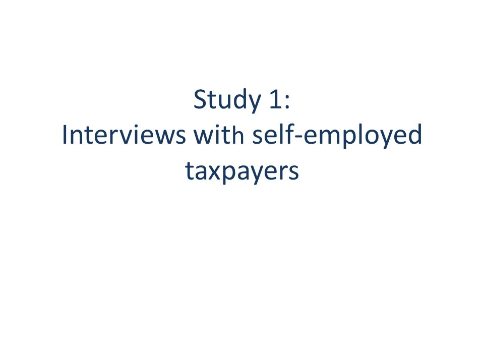 Study 1: Interviews wit h self-employed taxpayers