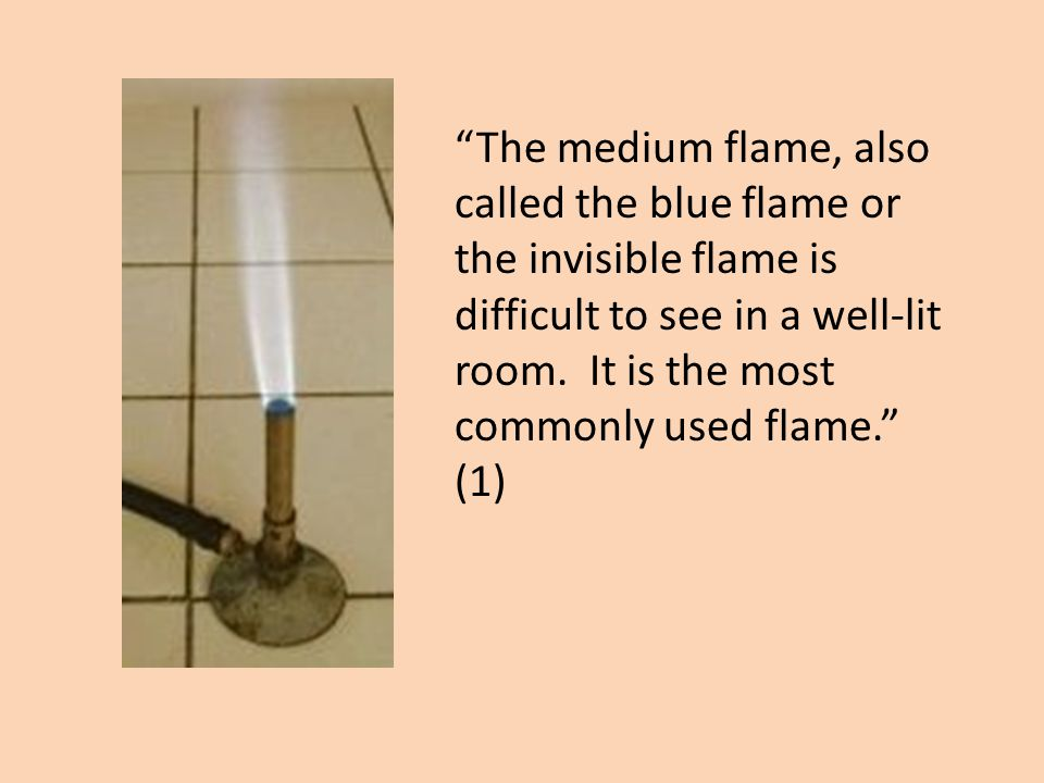 The hottest flame is called the roaring blue flame.