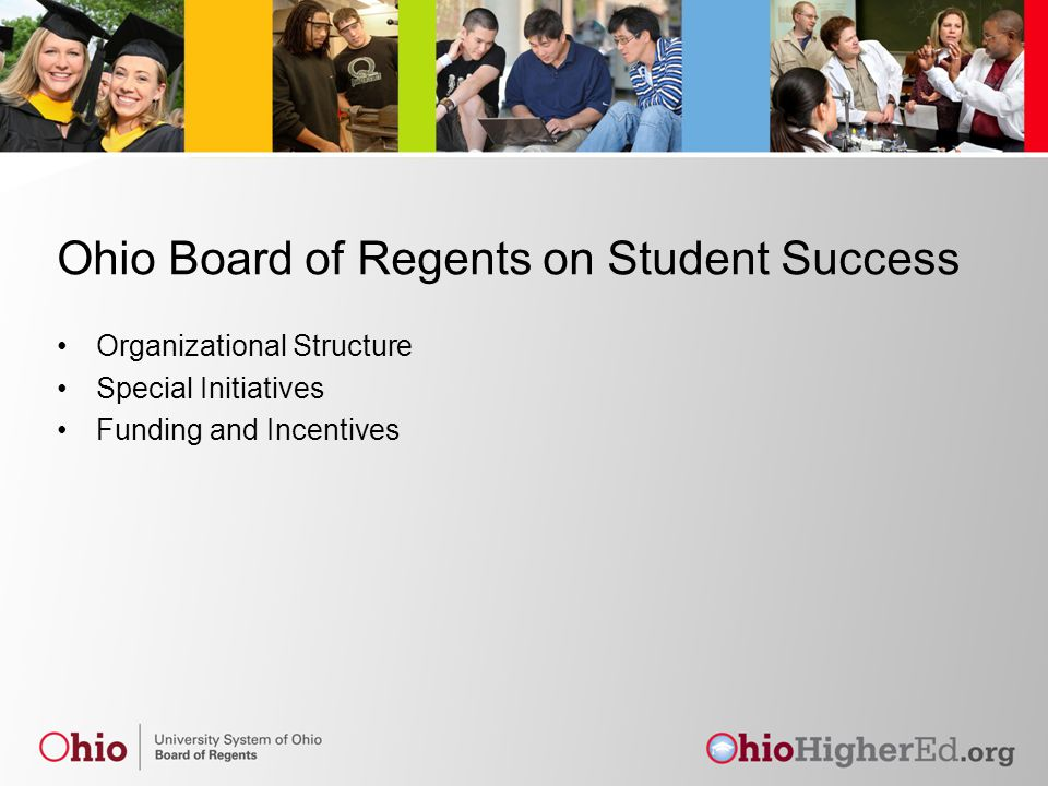 Ohio Board of Regents on Student Success Organizational Structure Special Initiatives Funding and Incentives