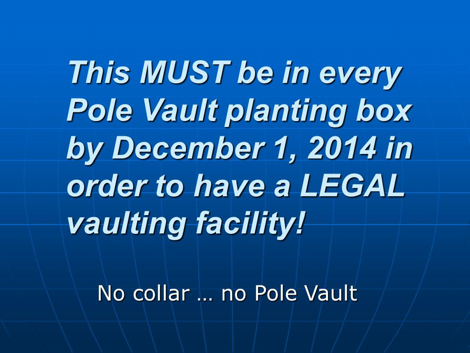 This MUST be in every Pole Vault planting box by December 1, 2014 in order to have a LEGAL vaulting facility.