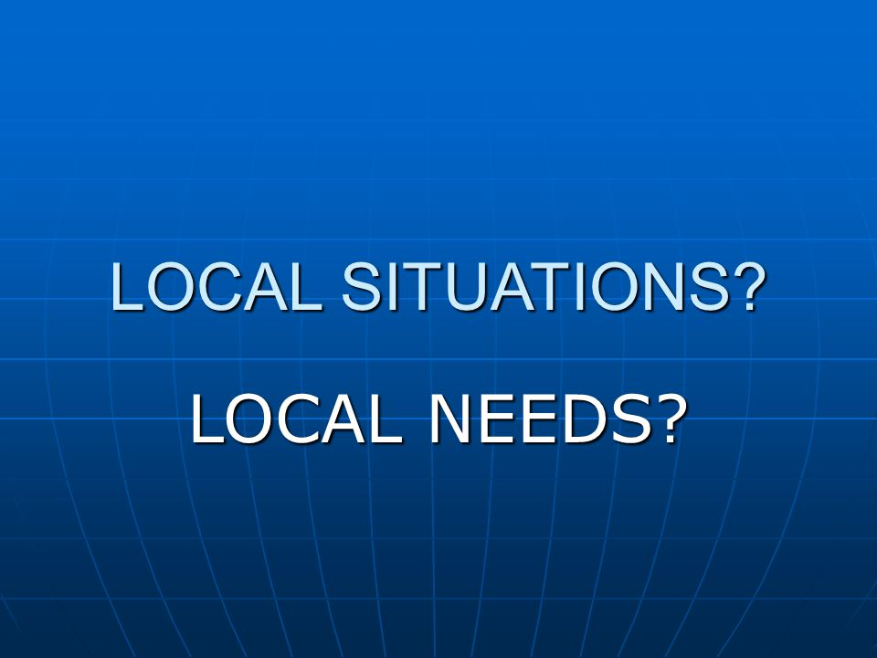 LOCAL SITUATIONS LOCAL NEEDS