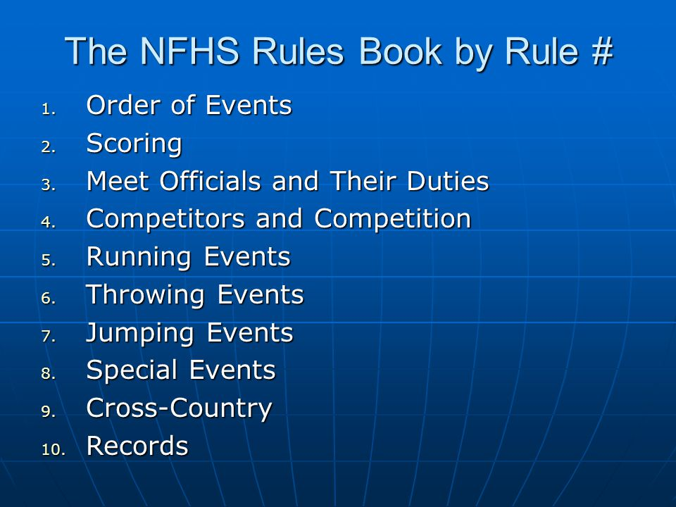 The NFHS Rules Book by Rule # 1.Order of Events 2.