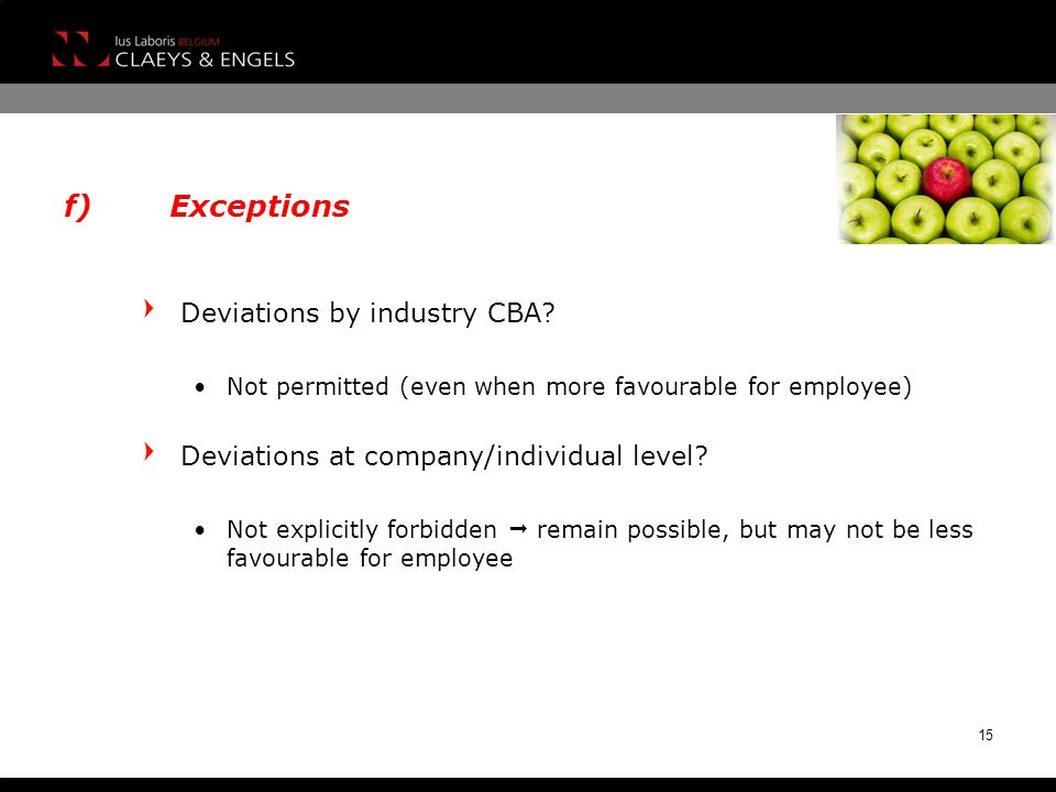 f)Exceptions Deviations by industry CBA.