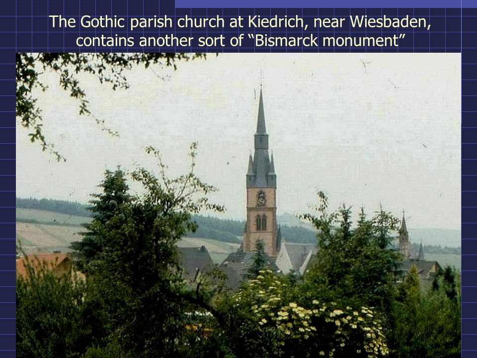 The Gothic parish church at Kiedrich, near Wiesbaden, contains another sort of Bismarck monument