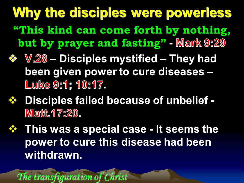 Why the disciples were powerless The transfiguration of Christ
