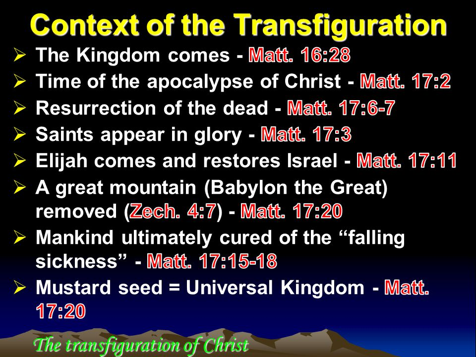 Context of the Transfiguration The transfiguration of Christ