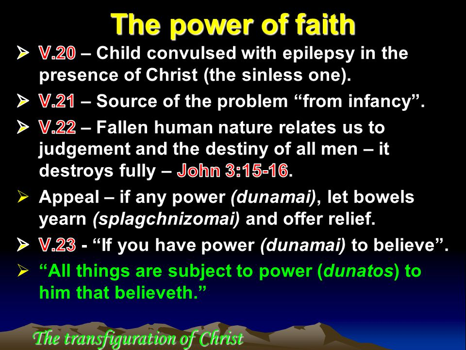 The power of faith The transfiguration of Christ