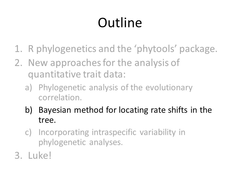 Outline 1.R phylogenetics and the 'phytools' package.