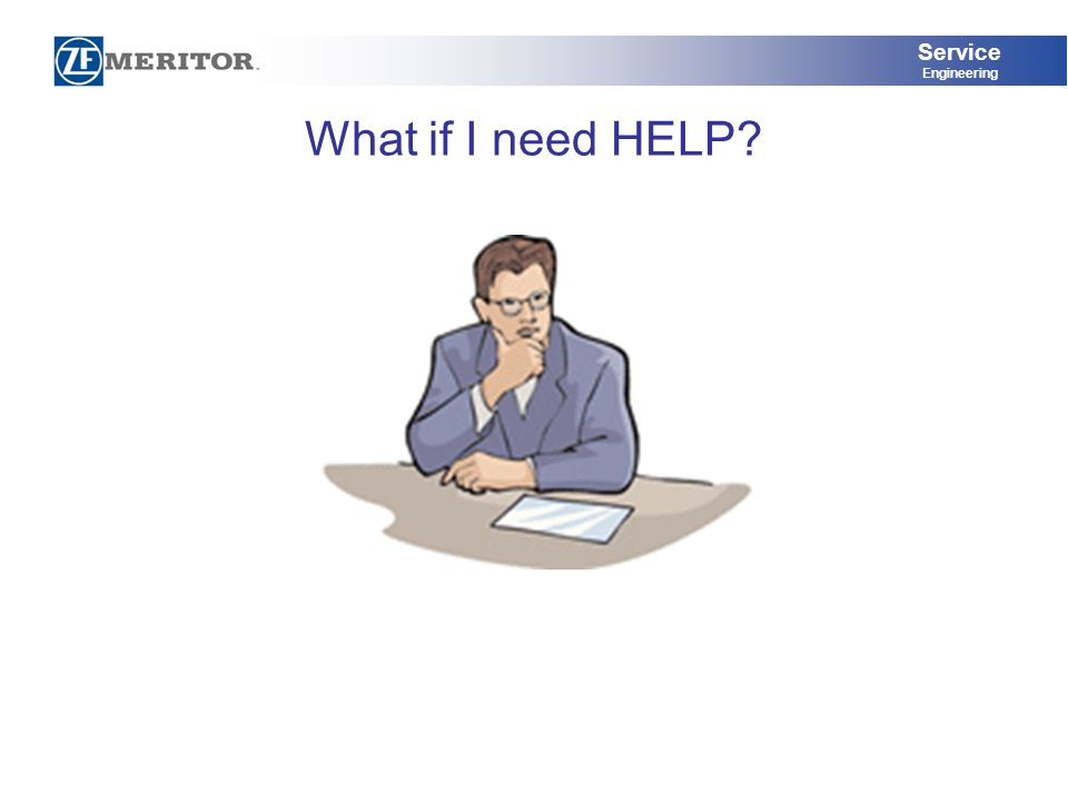 Service Engineering What if I need HELP?
